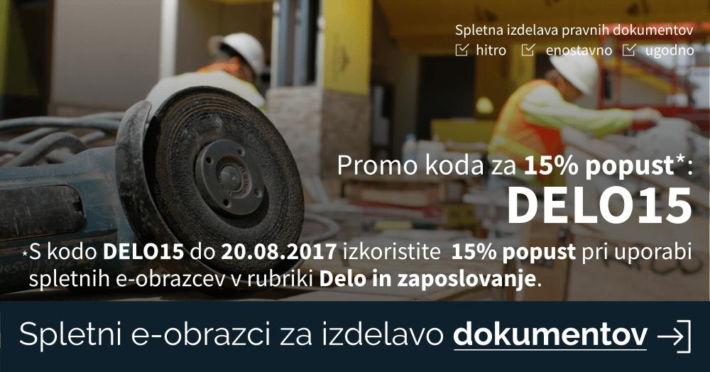Uporabite kodo DELO15 za 15% popust pri uporabi spletnih e-obrazcev v rubriki Delo in zaposlovanje.