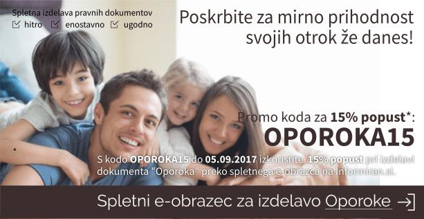 Uporabite kodo OPOROKA15 za 15% popust pri izdelavi Oporoke na Informiran.si. Koda je veljavna le do 05.09.17. Kliknite za več informacij.