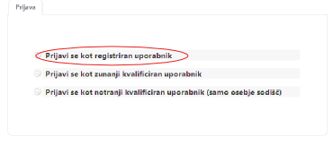 Kliknete na: Prijavi se kot registriran uporabnik