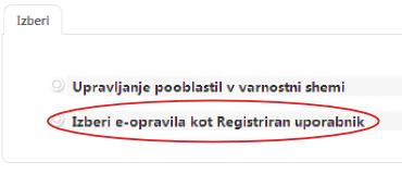Ko ste prijavljeni kliknete na: Izberi e-opravila kot Registriran uporabnik