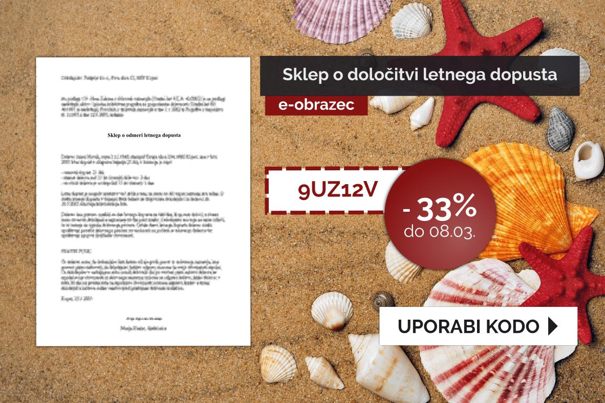 Izkoristite 33% popust pri izdelavi dokumenta: Sklep o določitvi letnega dopusta. Velja do 08.03.2019. Kliknite tu!