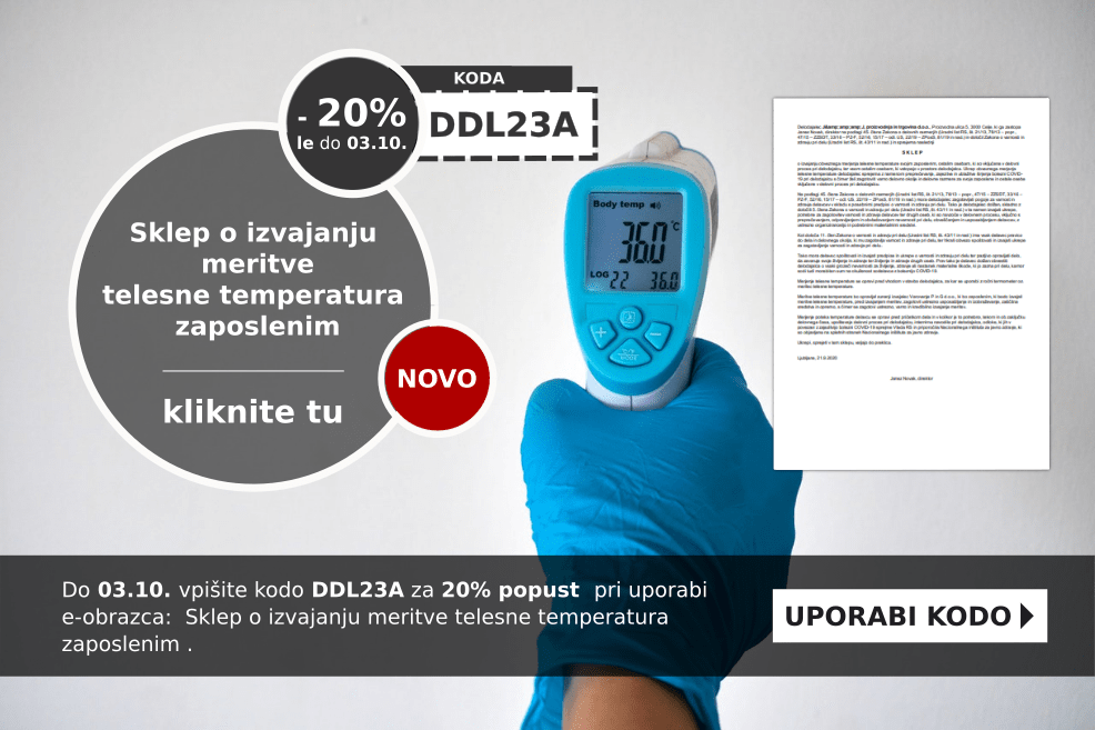 Izkoristite kodo za 20% popust pri pripravi dokumenta: Sklep o izvajanju meritve telesne temperatura zaposlenim