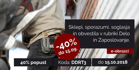 S kodo DDRT3 do 15.09.2018 izkoristite 40% popust pri uporabi e-obrazcev v rubriki Delo in zaposlovanje - Sklepi, sporazumi, soglasja, obvestila
