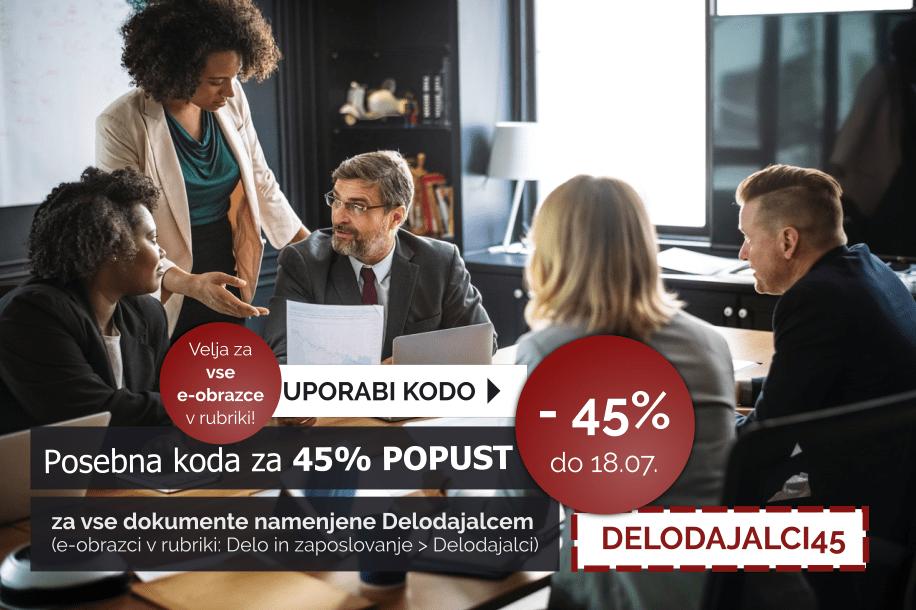 Izkoristite kodo za 45% popust pri uporabi e-obrazcev v rubriki Delavci. Koda je veljavna do vključno 05.07.2019.