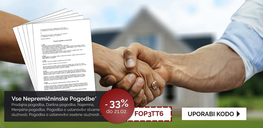 Izkoristite 33% popust pri izdelavi dokumentov v rubriki: Nepremičninske pogodbe. Velja do 21.02.2019. Kliknite tu!