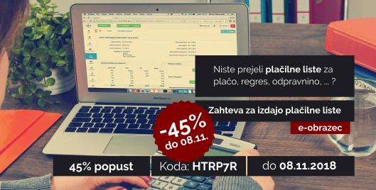 Izkoristite kodo: HTRP7R za 45% popust pri izdelavi dokumenta: Zahteva za izdajo plačilne liste. Velja do 08.11.2018.