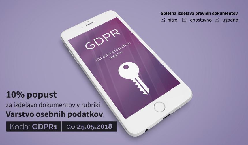S kodo GDPR1, do 25.05.2018 izkoristite  10% popust pri izdelavo pravnih dokumentov v rubriki Varstvo osebnih podatkov.